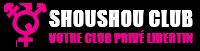 Shoushou club privé libertin